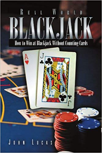 Real World Blackjack: How to Win at Blackjack Without Counting Cards